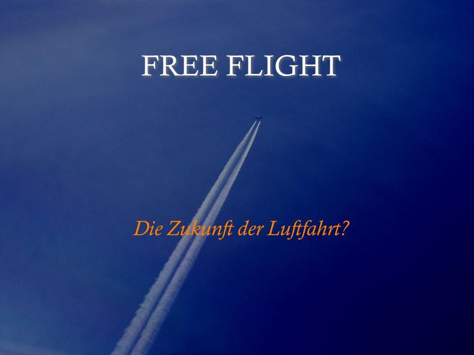 FREE FLIGHT Die Zukunft der Luftfahrt?