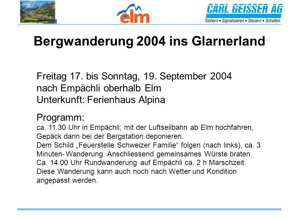 Bergwanderung 2004 ins Glarnerland Freitag 17. bis Sonntag, 19.
