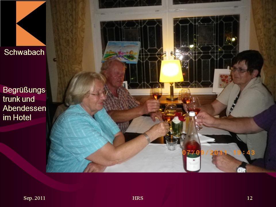 Schwabach Sep. 2011HRS12 Begrüßungs- trunk und Abendessen im Hotel