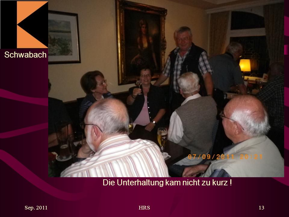 Schwabach Sep. 2011HRS13 Die Unterhaltung kam nicht zu kurz !