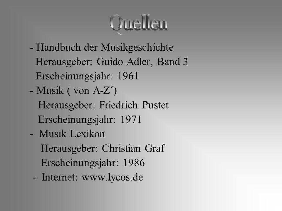 - Handbuch der Musikgeschichte Herausgeber: Guido Adler, Band 3 Erscheinungsjahr: 1961 - Musik ( von A-Z´) Herausgeber: Friedrich Pustet Erscheinungsj