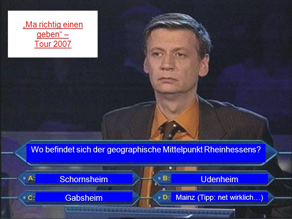 Ma richtig einen geben – Tour 2007 Wo befindet sich der geographische Mittelpunkt Rheinhessens.