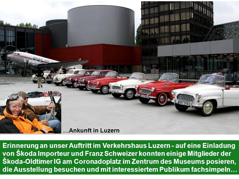 Erinnerung an unser Auftritt im Verkehrshaus Luzern - auf eine Einladung von Škoda Importeur und Franz Schweizer konnten einige Mitglieder der Škoda-O