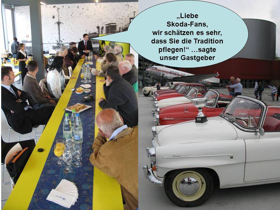 Liebe Skoda-Fans, wir schätzen es sehr, dass Sie die Tradition pflegen! …sagte unser Gastgeber
