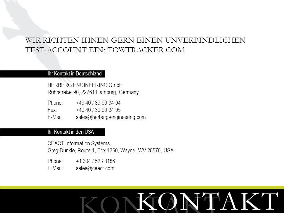 WIR RICHTEN IHNEN GERN EINEN UNVERBINDLICHEN TEST-ACCOUNT EIN: TOWTRACKER.COM HERBERG ENGINEERING GmbH Ruhrstraße 90, 22761 Hamburg, Germany Phone: +4