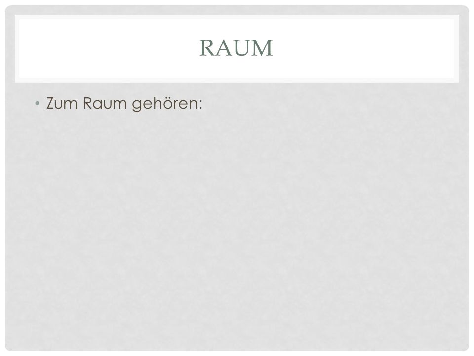 RAUM Zum Raum gehören: