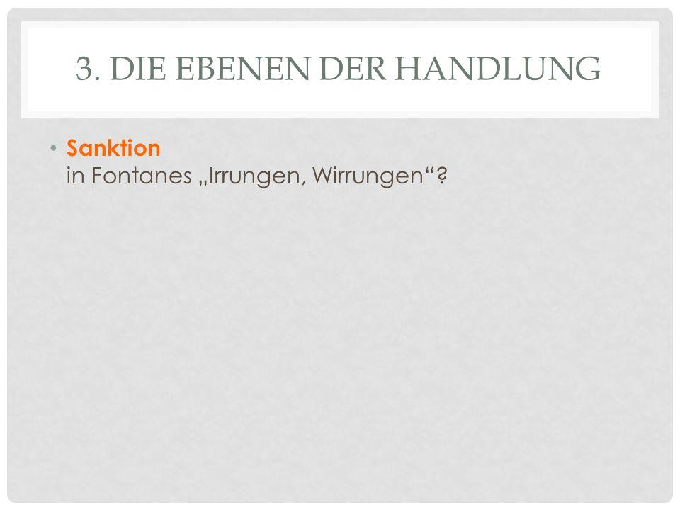 3. DIE EBENEN DER HANDLUNG Sanktion in Fontanes Irrungen, Wirrungen?