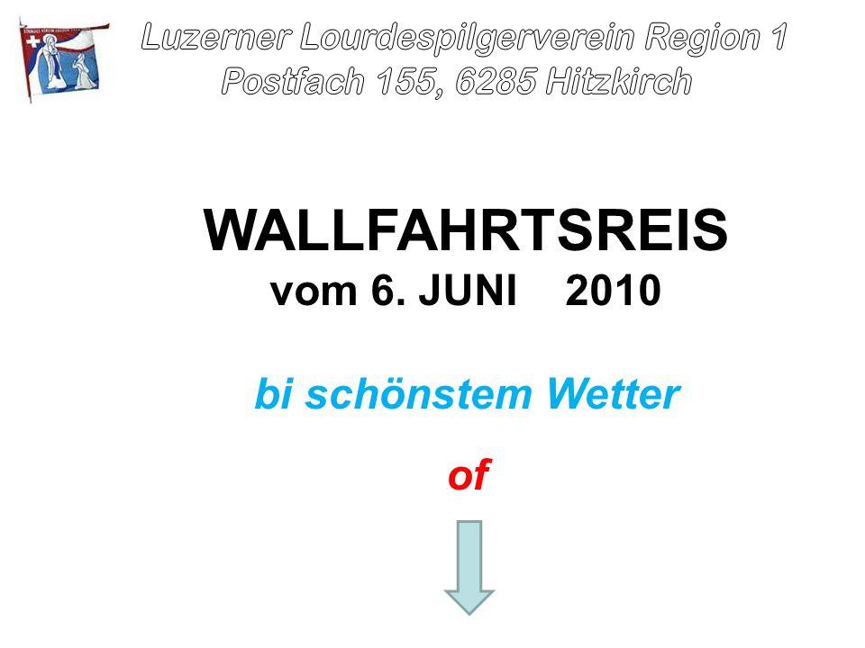 WALLFAHRTSREIS vom 6. JUNI 2010 bi schönstem Wetter of