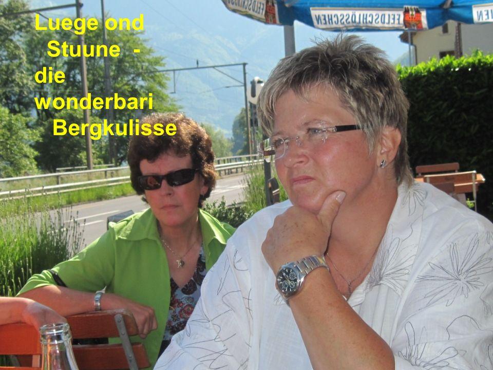 Luege ond Stuune - die wonderbari Bergkulisse