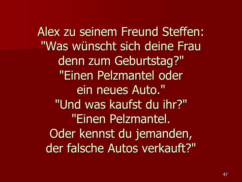 47 Alex zu seinem Freund Steffen: