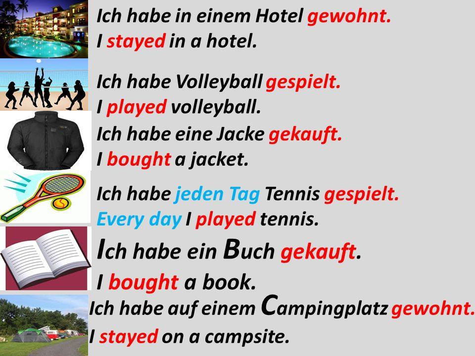 Ich habe Volleyball gespielt. I played volleyball.