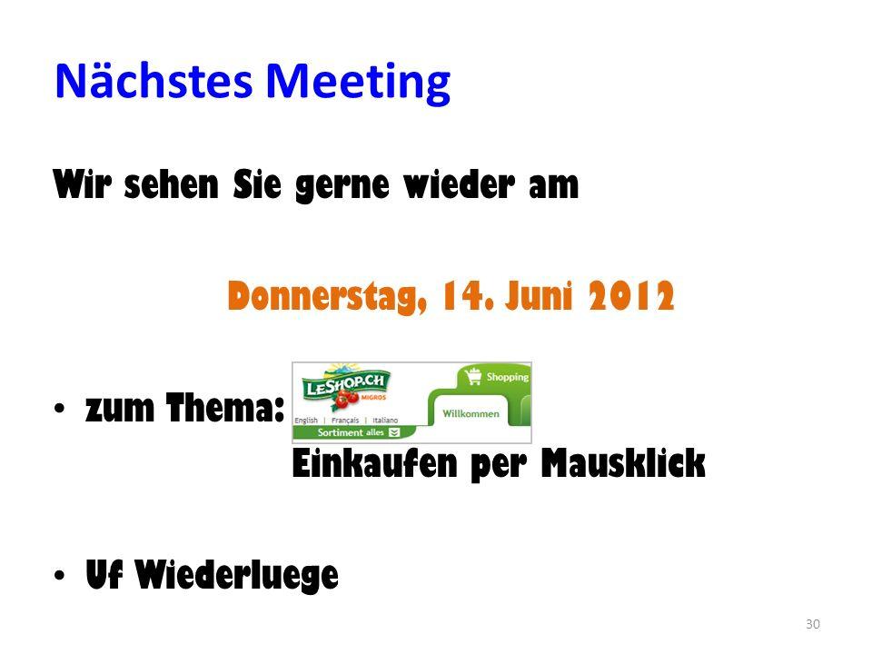Nächstes Meeting Wir sehen Sie gerne wieder am Donnerstag, 14.
