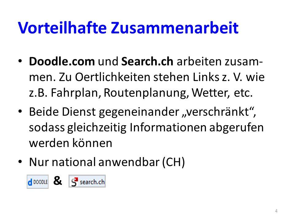 Vorteilhafte Zusammenarbeit Doodle.com und Search.ch arbeiten zusam- men.