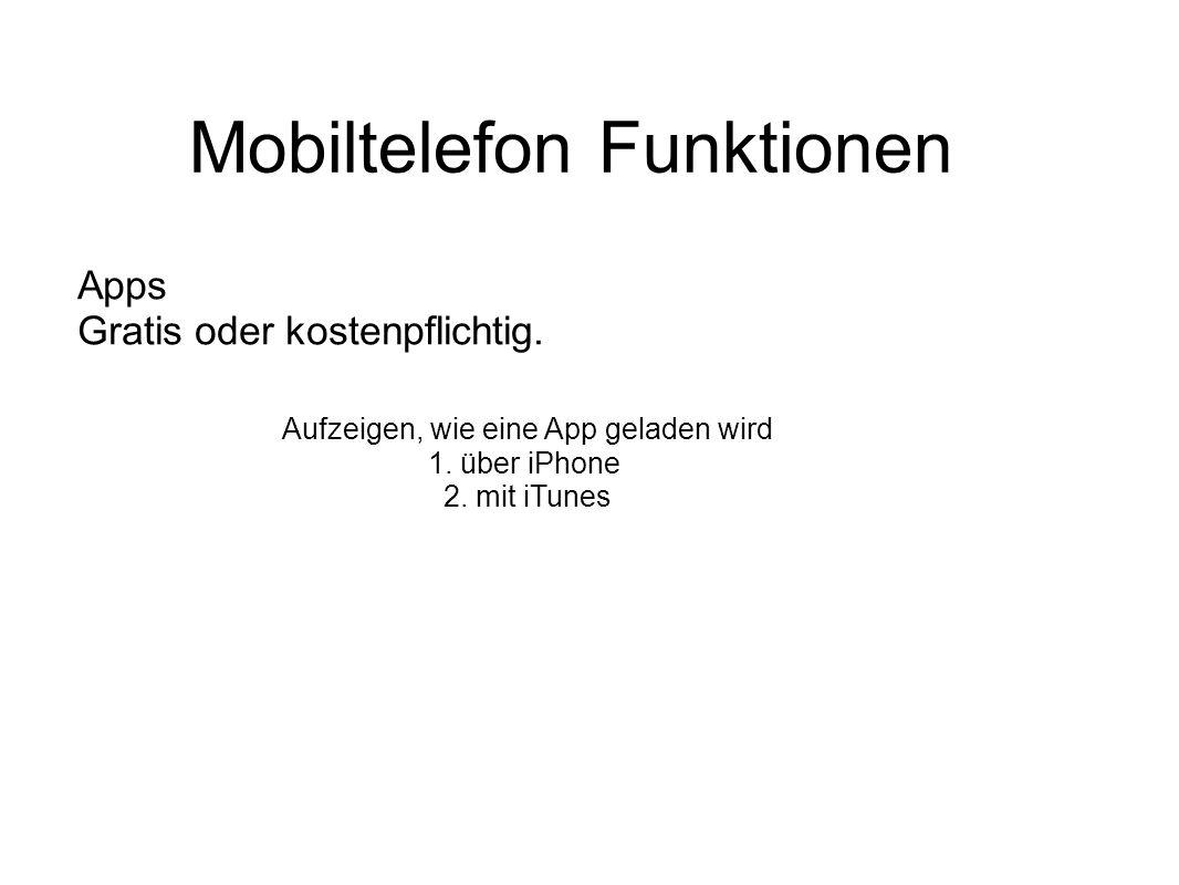 Apps Gratis oder kostenpflichtig. Aufzeigen, wie eine App geladen wird 1. über iPhone 2. mit iTunes