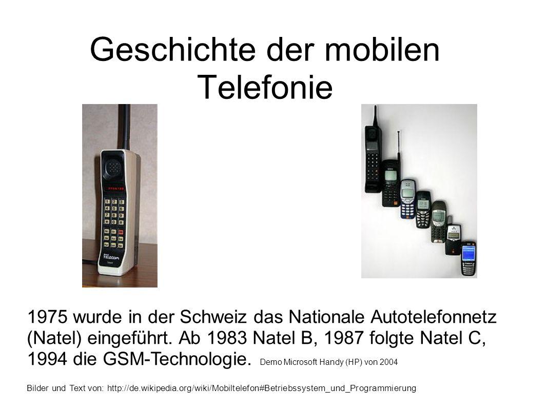 Geschichte der mobilen Telefonie 1975 wurde in der Schweiz das Nationale Autotelefonnetz (Natel) eingeführt. Ab 1983 Natel B, 1987 folgte Natel C, 199