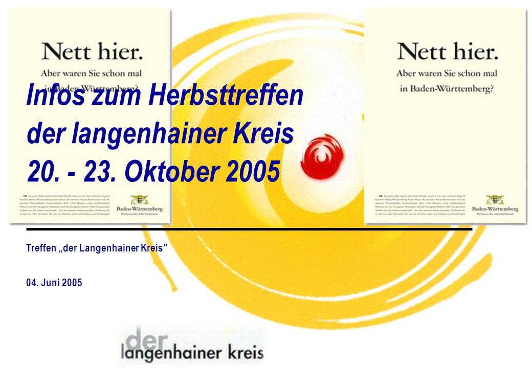 Treffen der Langenhainer Kreis 04. Juni 2005 Infos zum Herbsttreffen der langenhainer Kreis 20. - 23. Oktober 2005