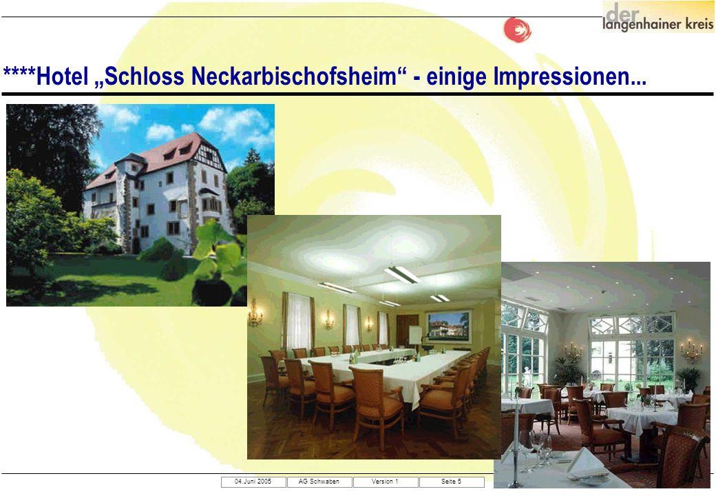 04.Juni 2005AG SchwabenVersion 1Seite 5 ****Hotel Schloss Neckarbischofsheim - einige Impressionen...