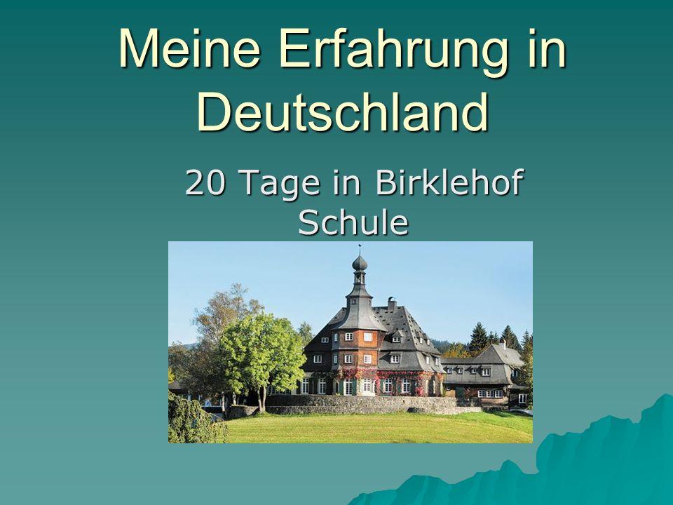 Die erste Woche: Ich bin um 2h in der Nacht angekommen… Birklehof war ein Traum..