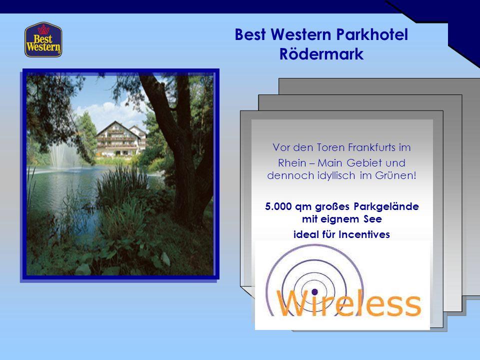 Best Western Parkhotel Rödermark Vor den Toren Frankfurts im Rhein – Main Gebiet und dennoch idyllisch im Grünen.