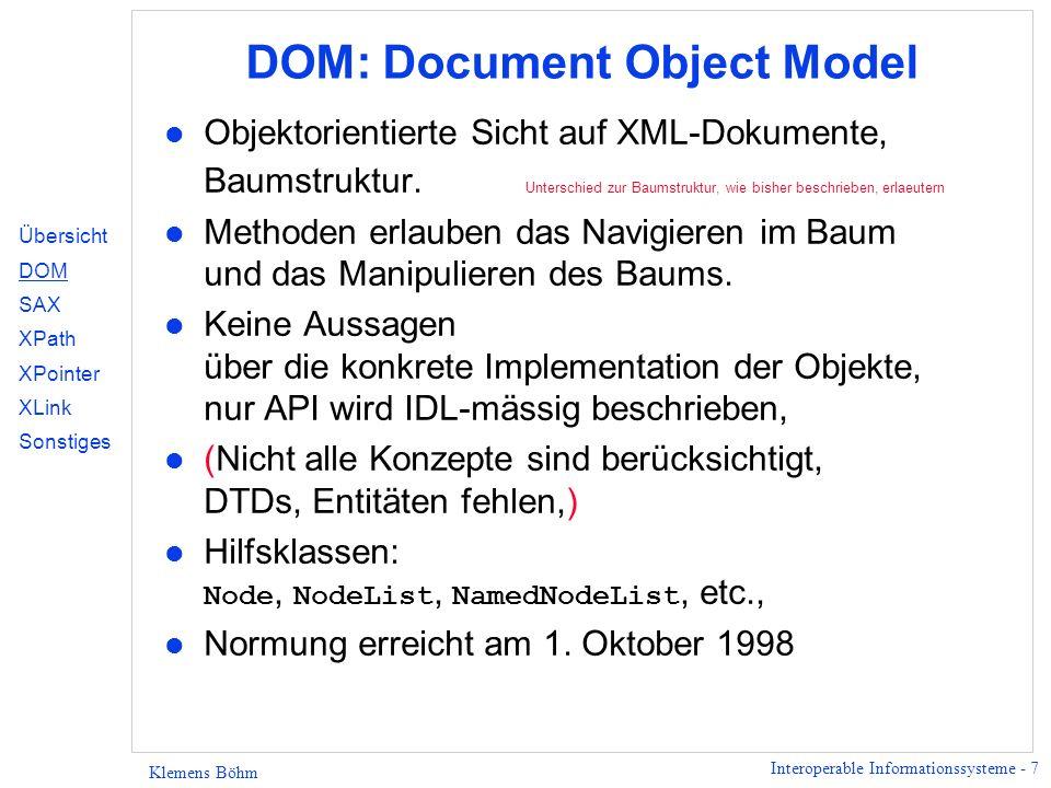 Interoperable Informationssysteme - 38 Klemens Böhm Links in XML Simple Link nur ein Locator; (Locator - Daten im Link, die eine Ressource identifizieren) ein Element f.