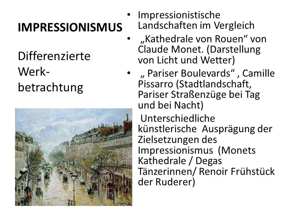 IMPRESSIONISMUS Impressionistische Landschaften im Vergleich Kathedrale von Rouen von Claude Monet. (Darstellung von Licht und Wetter) Pariser Bouleva