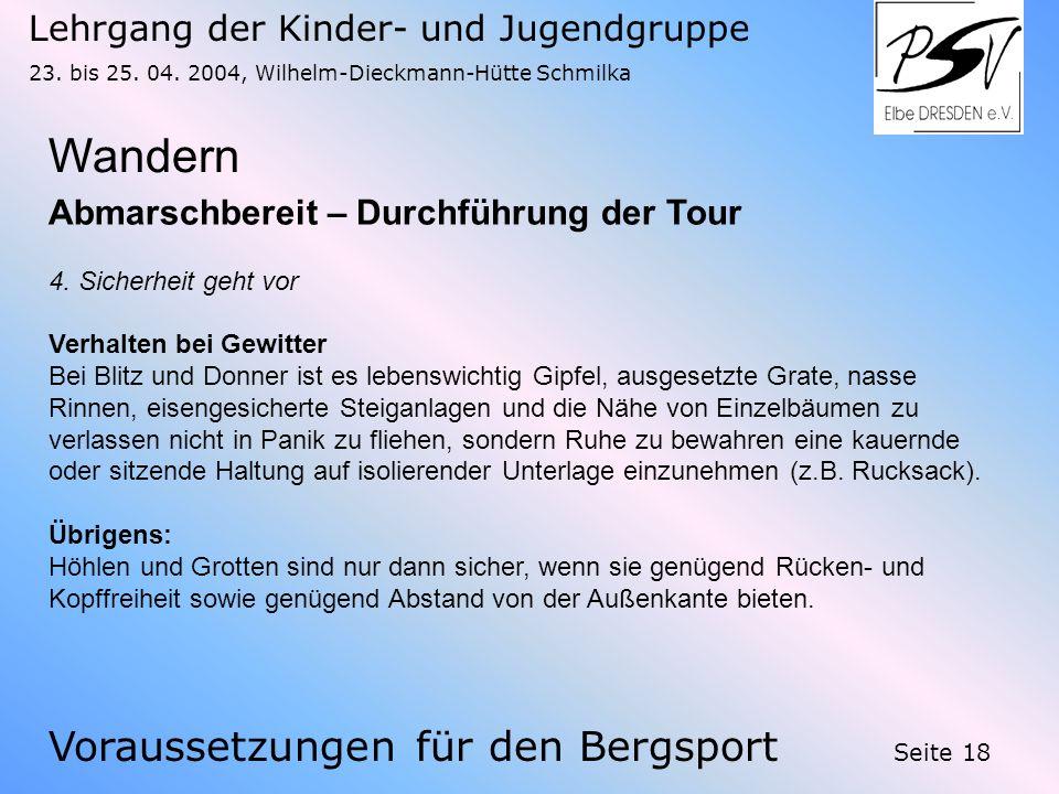 Lehrgang der Kinder- und Jugendgruppe 23. bis 25. 04. 2004, Wilhelm-Dieckmann-Hütte Schmilka Seite 18 Wandern Voraussetzungen für den Bergsport Abmars