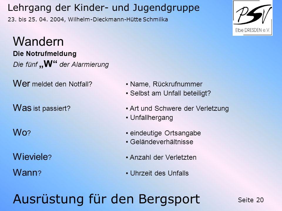 Ausrüstung für den Bergsport Lehrgang der Kinder- und Jugendgruppe 23. bis 25. 04. 2004, Wilhelm-Dieckmann-Hütte Schmilka Seite 20 Wandern Die Notrufm
