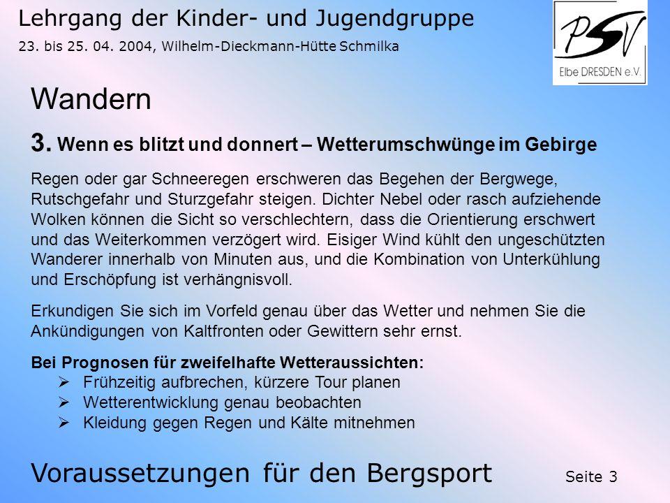 Lehrgang der Kinder- und Jugendgruppe 23. bis 25. 04. 2004, Wilhelm-Dieckmann-Hütte Schmilka Seite 3 Wandern 3. Wenn es blitzt und donnert – Wetterums