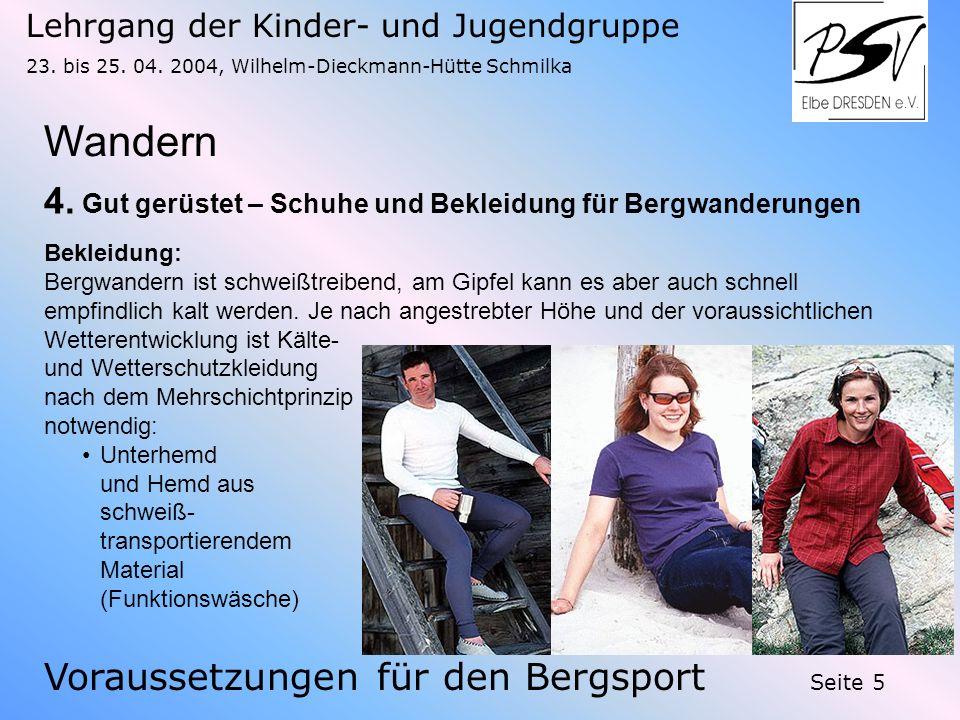 Lehrgang der Kinder- und Jugendgruppe 23. bis 25. 04. 2004, Wilhelm-Dieckmann-Hütte Schmilka Seite 5 Wandern Voraussetzungen für den Bergsport 4. Gut