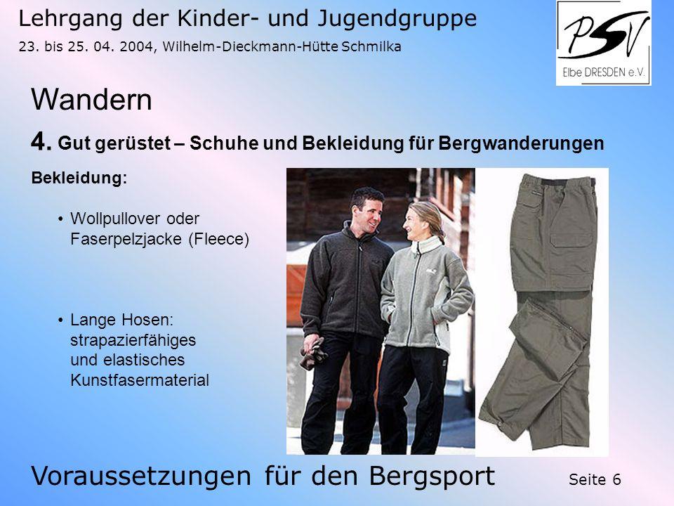 Lehrgang der Kinder- und Jugendgruppe 23. bis 25. 04. 2004, Wilhelm-Dieckmann-Hütte Schmilka Seite 6 Wandern Voraussetzungen für den Bergsport 4. Gut