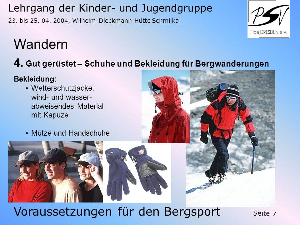 Lehrgang der Kinder- und Jugendgruppe 23. bis 25. 04. 2004, Wilhelm-Dieckmann-Hütte Schmilka Seite 7 Wandern Voraussetzungen für den Bergsport 4. Gut