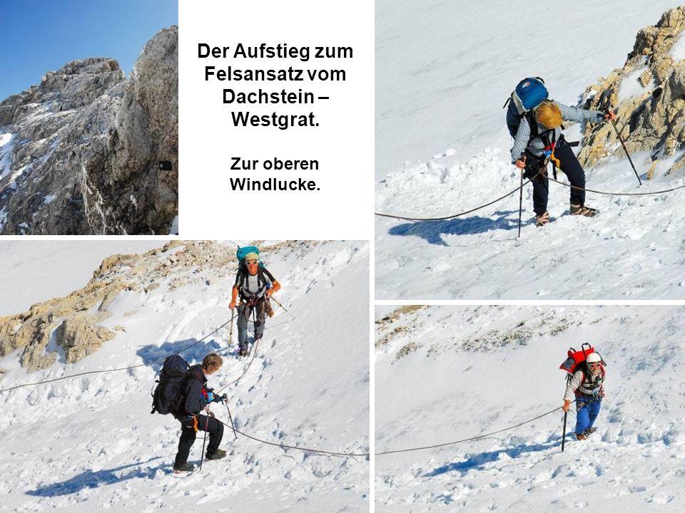 Der Aufstieg zum Felsansatz vom Dachstein – Westgrat. Zur oberen Windlucke.