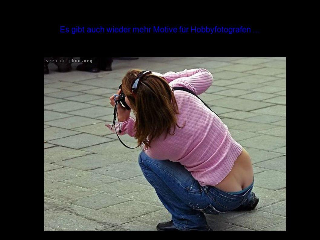 Es gibt auch wieder mehr Motive für Hobbyfotografen...