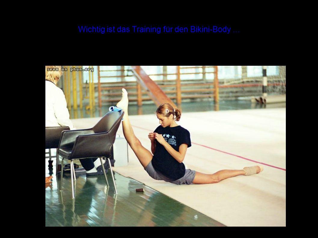 Wichtig ist das Training für den Bikini-Body...