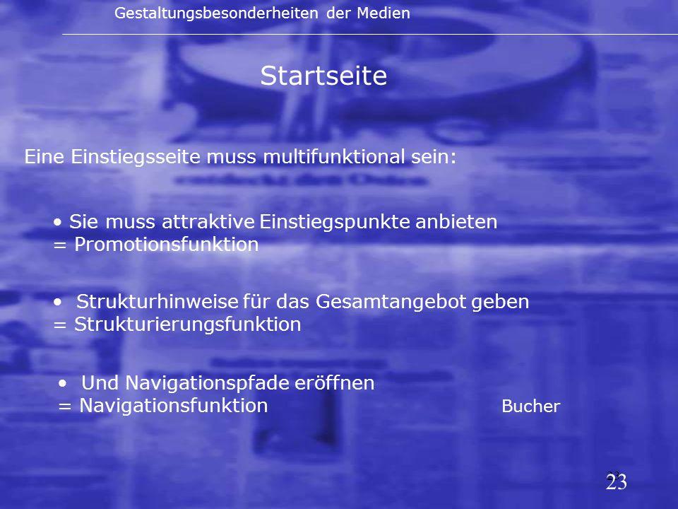 23 Startseite Und Navigationspfade eröffnen = Navigationsfunktion Bucher Eine Einstiegsseite muss multifunktional sein: Strukturhinweise für das Gesam