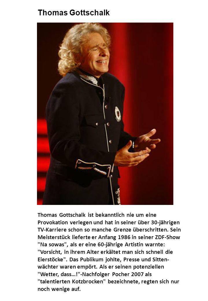 Thomas Gottschalk ist bekanntlich nie um eine Provokation verlegen und hat in seiner über 30-jährigen TV-Karriere schon so manche Grenze überschritten.