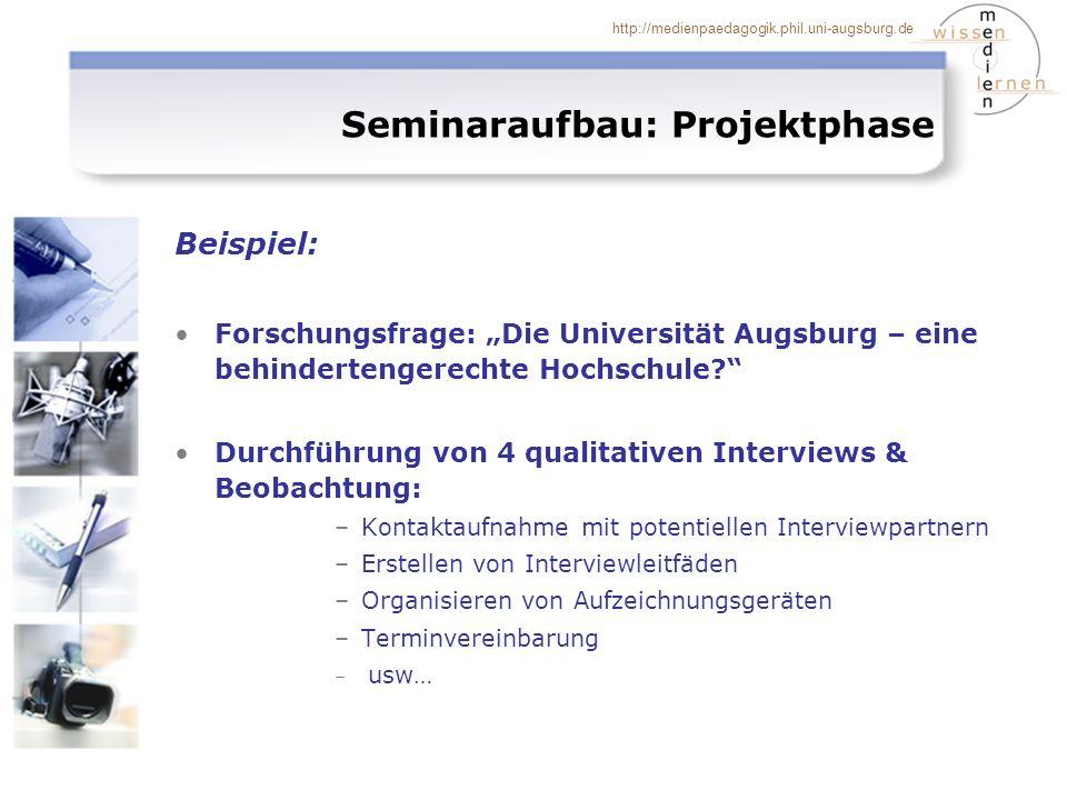 http://medienpaedagogik.phil.uni-augsburg.de Beispiel: Forschungsfrage: Die Universität Augsburg – eine behindertengerechte Hochschule.