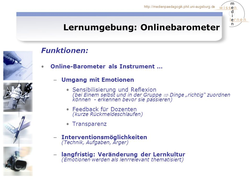 http://medienpaedagogik.phil.uni-augsburg.de Lernumgebung: Onlinebarometer Funktionen: Online-Barometer als Instrument … – Umgang mit Emotionen Sensib
