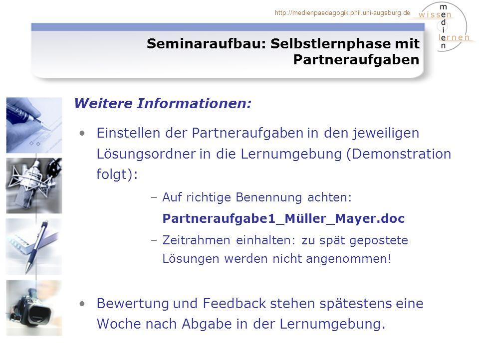 http://medienpaedagogik.phil.uni-augsburg.de Einstellen der Partneraufgaben in den jeweiligen Lösungsordner in die Lernumgebung (Demonstration folgt):