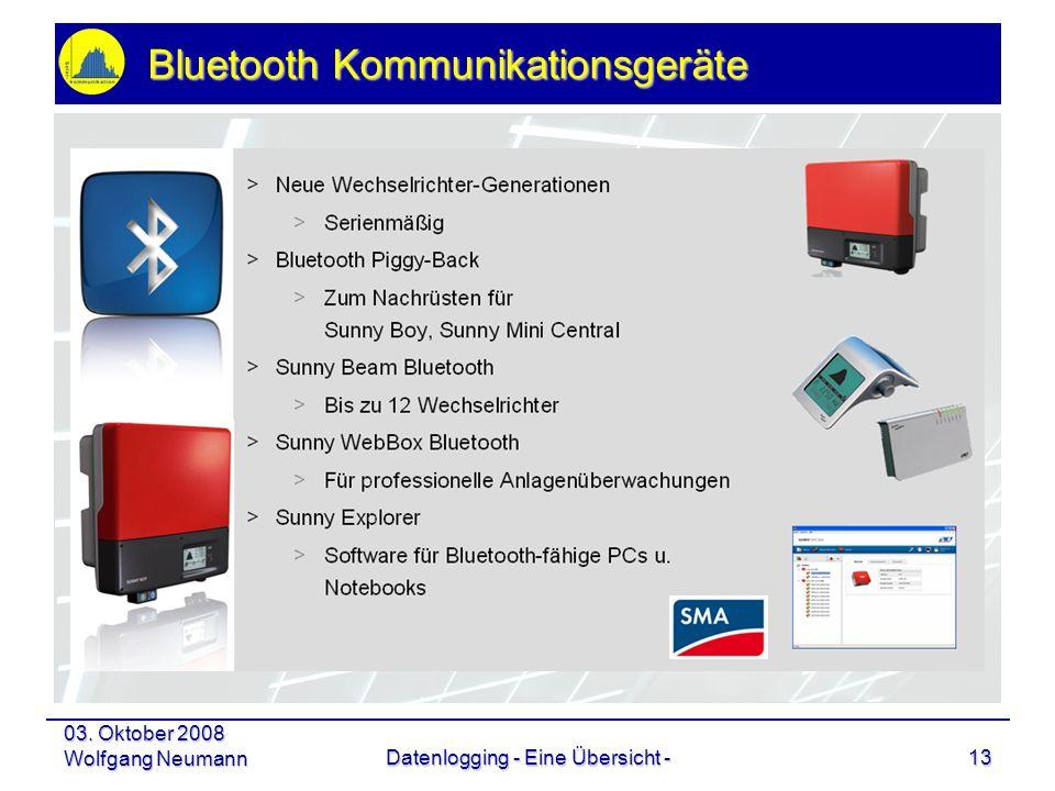 03. Oktober 2008 Wolfgang NeumannDatenlogging - Eine Übersicht -13 Bluetooth Kommunikationsgeräte