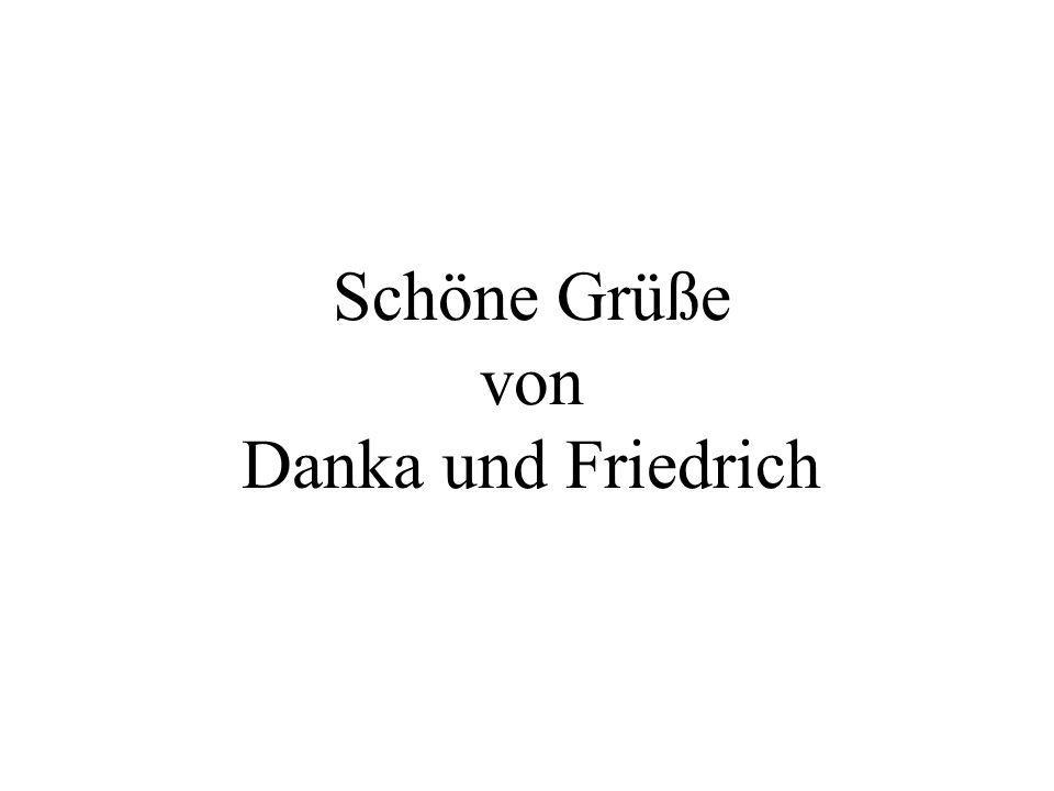 Schöne Grüße von Danka und Friedrich