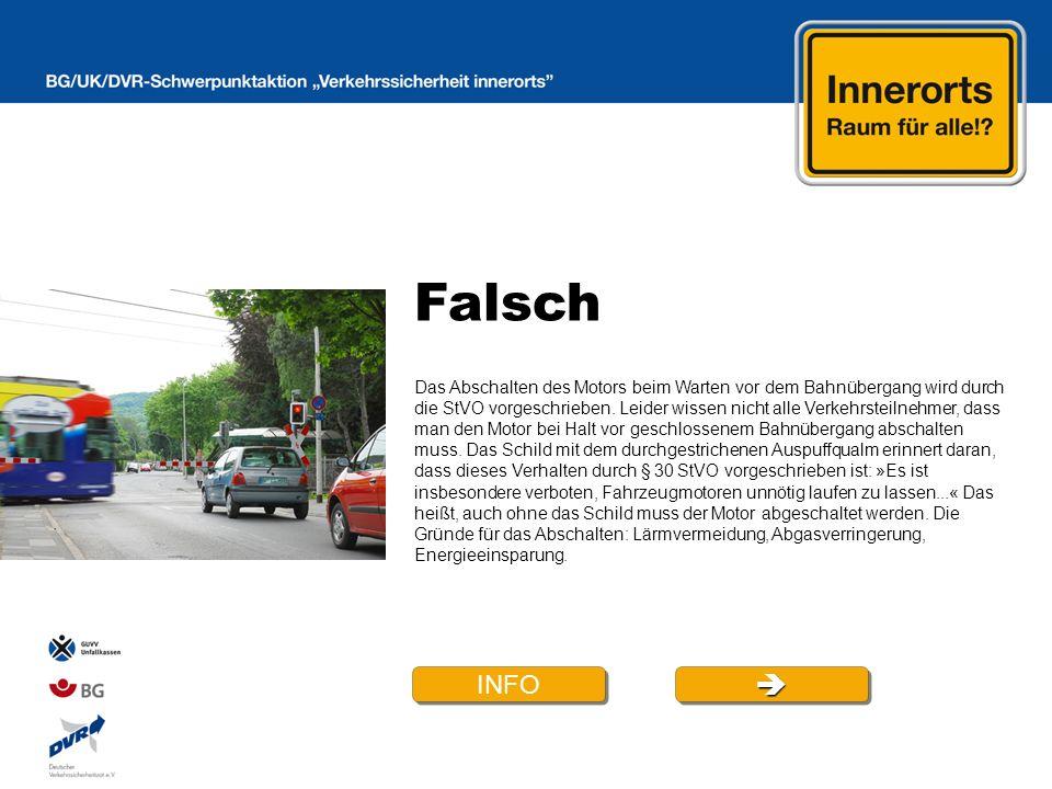 Falsch INFO Das Abschalten des Motors beim Warten vor dem Bahnübergang wird durch die StVO vorgeschrieben.