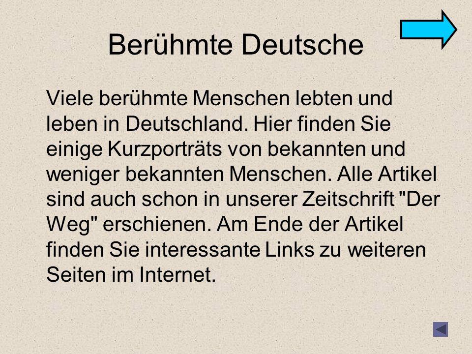 Berühmte Deutsche Viele berühmte Menschen lebten und leben in Deutschland.