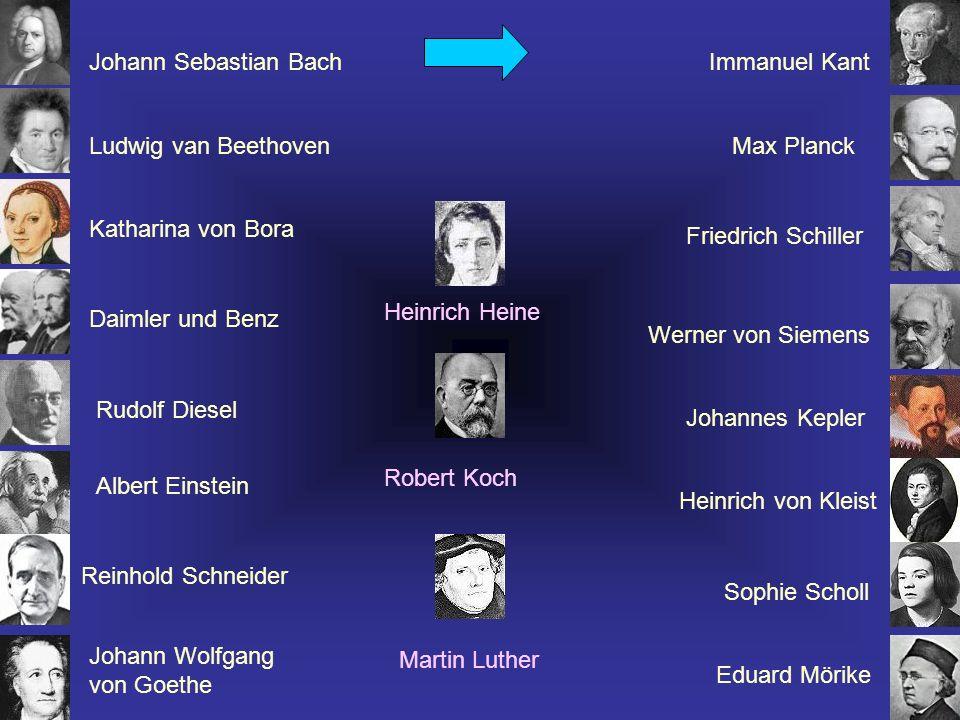 Johann Sebastian Bach Ludwig van Beethoven Katharina von Bora Daimler und Benz Rudolf Diesel Albert Einstein Reinhold Schneider Johann Wolfgang von Go