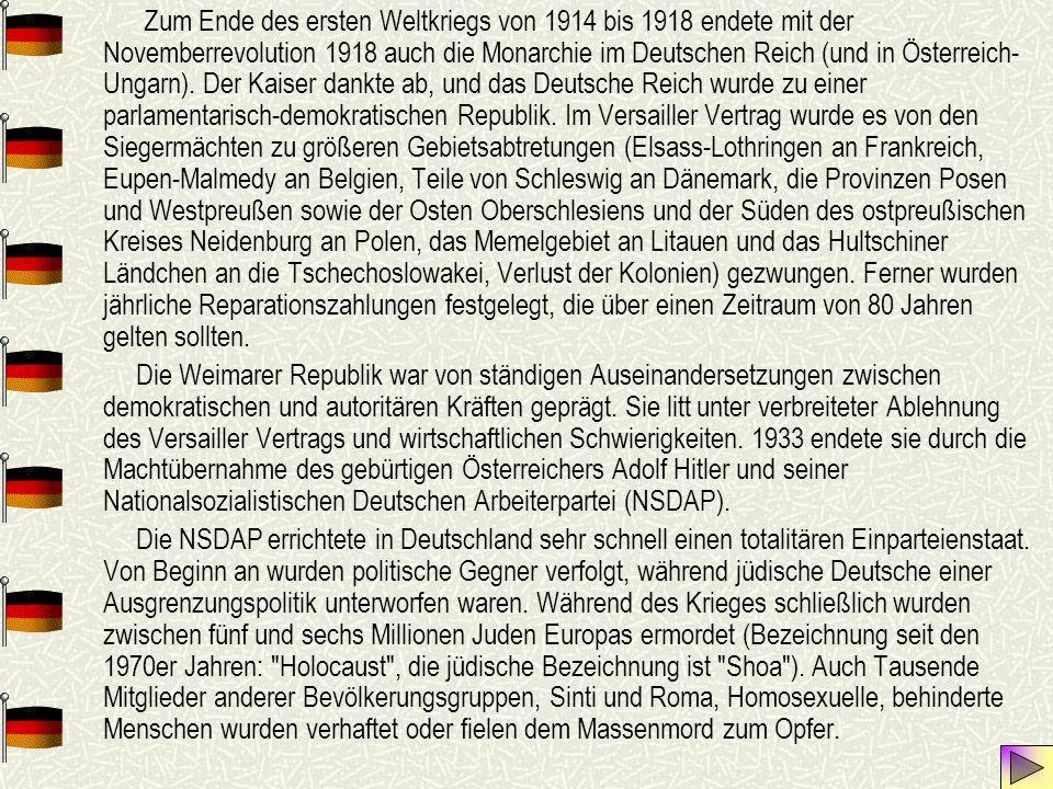 Zum Ende des ersten Weltkriegs von 1914 bis 1918 endete mit der Novemberrevolution 1918 auch die Monarchie im Deutschen Reich (und in Österreich- Ungarn).
