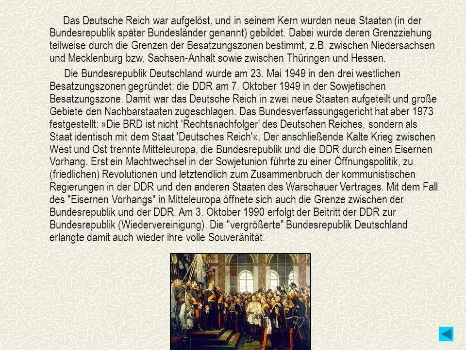 Das Deutsche Reich war aufgelöst, und in seinem Kern wurden neue Staaten (in der Bundesrepublik später Bundesländer genannt) gebildet. Dabei wurde der