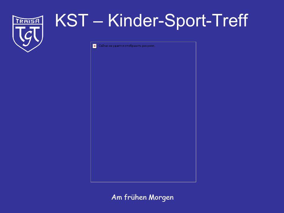 KST – Kinder-Sport-Treff Nichts wie raus an die frische Luft!
