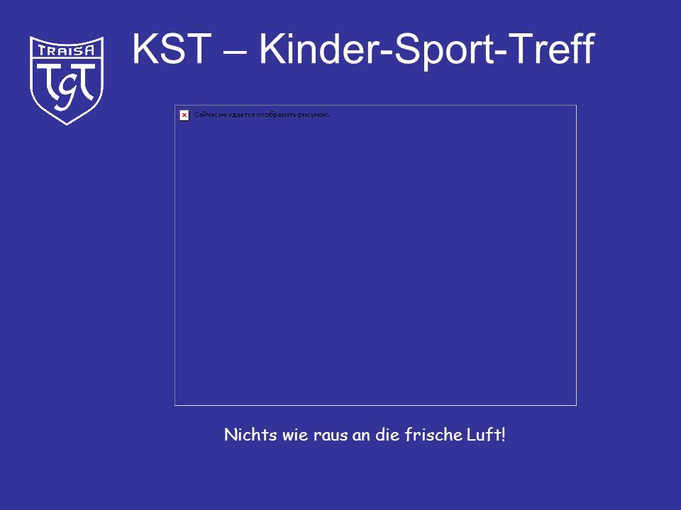 KST – Kinder-Sport-Treff So ein Mist! Eigentlich hätte ich ja Durst.....