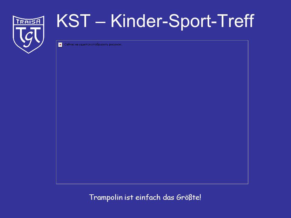 KST – Kinder-Sport-Treff Bitte nicht hüpfen. Sonst wackelt´s so.