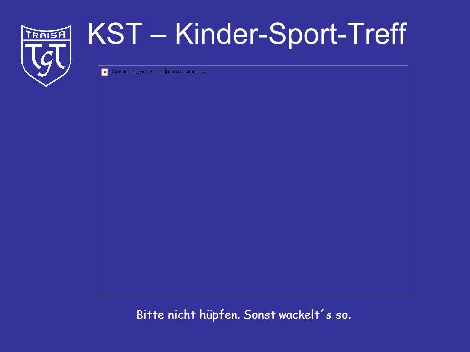 KST – Kinder-Sport-Treff Mann, sind die schwer!